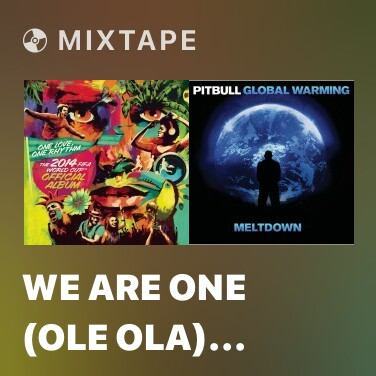 Mixtape We Are One (Ole Ola) [The Official 2014 FIFA World Cup Song] - Various Artists