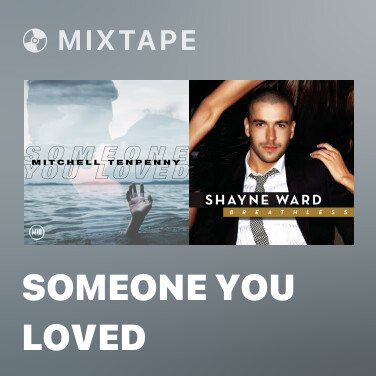 Mixtape Someone You Loved - Various Artists