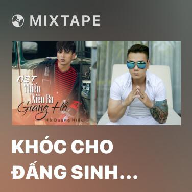 Mixtape Khóc Cho Đấng Sinh Thành (Thiếu Niên Ra Giang Hồ OST) - Various Artists