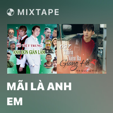 Mixtape Mãi Là Anh Em - Various Artists
