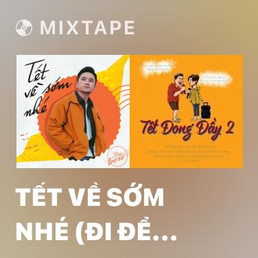 Radio Tết Về Sớm Nhé (Đi Để Trở Về 4) - Various Artists