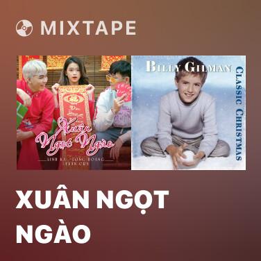 Mixtape Xuân Ngọt Ngào - Various Artists