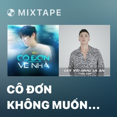 Mixtape Cô Đơn Không Muốn Về Nhà (Beat)