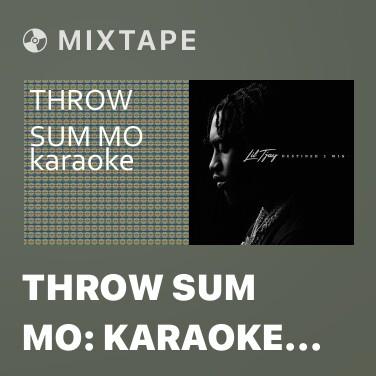 Mixtape Throw Sum Mo: Karaoke Tribute to Rae Sremmurd (Karaoke Version) - Various Artists