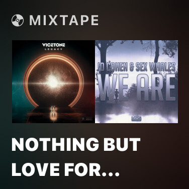 Mixtape Nothing But Love For You - Various Artists