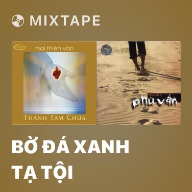 Mixtape Bờ Đá Xanh Tạ Tội - Various Artists