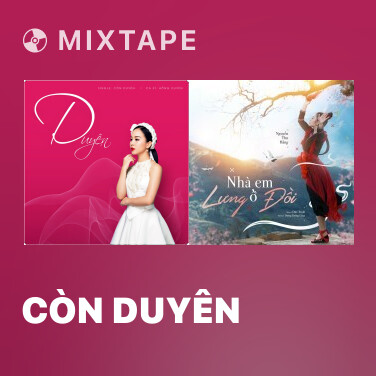 Mixtape Còn Duyên - Various Artists
