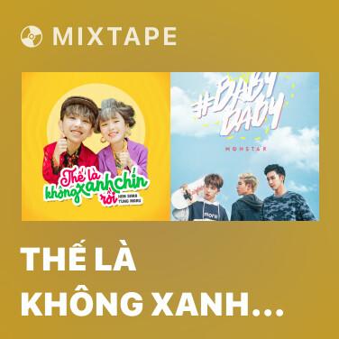 Mixtape Thế Là Không Xanh Chín Rồi - Various Artists