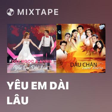 Mixtape Yêu Em Dài Lâu - Various Artists
