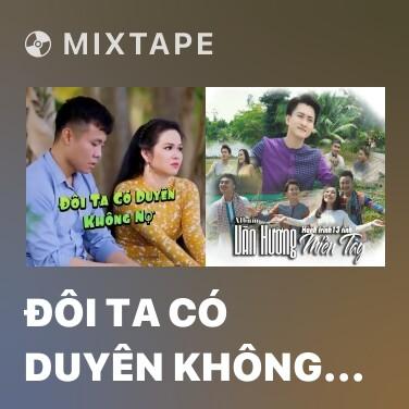 Mixtape Đôi Ta Có Duyên Không Nợ - Various Artists