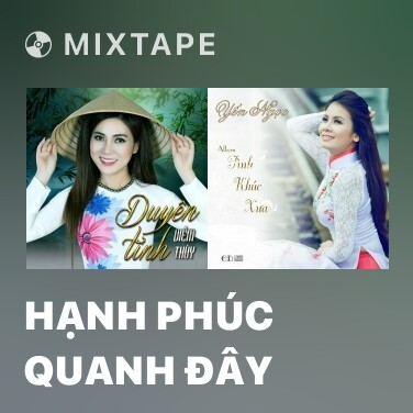 Mixtape Hạnh Phúc Quanh Đây - Various Artists