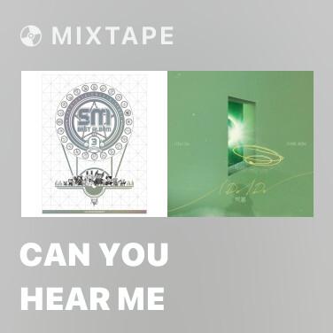 Mixtape Can You Hear Me