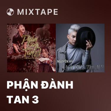 Mixtape Phận Đành Tan 3 - Various Artists