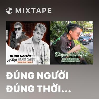 Mixtape Đúng Người Đúng Thời Điểm (Nemo Remix) - Various Artists