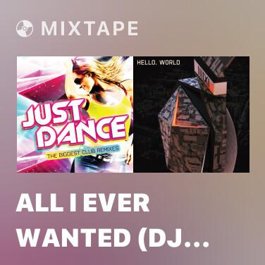 Mixtape All I Ever Wanted (DJ Alex Extended Mix) - Various Artists