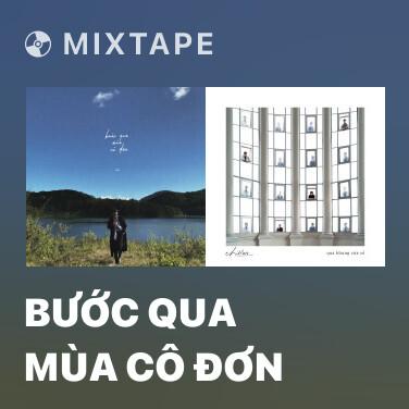 Mixtape Bước Qua Mùa Cô Đơn - Various Artists