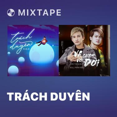 Mixtape Trách Duyên - Various Artists
