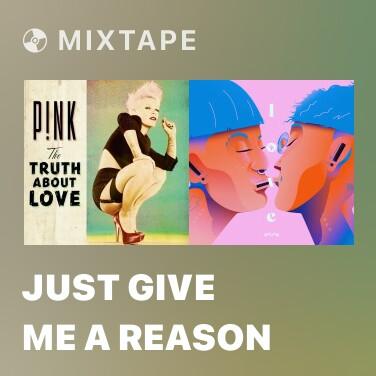 Mixtape Just Give Me A Reason - Various Artists