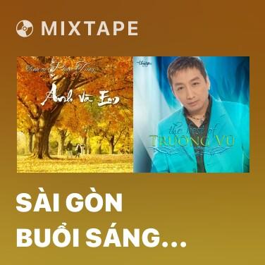 Mixtape Sài Gòn Buổi Sáng Cafe - Various Artists