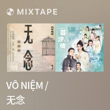 Mixtape Vô Niệm / 无念 - Various Artists