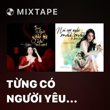 Mixtape Từng Có Người Yêu Tôi Như Sinh Mệnh - Various Artists