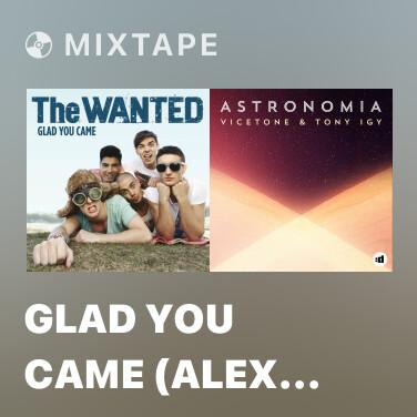 Mixtape Glad You Came (Alex Gaudino Remix) - Various Artists