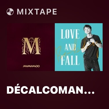 Mixtape Décalcomanie - Various Artists