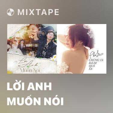 Mixtape Lời Anh Muốn Nói - Various Artists