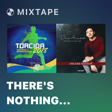 Mixtape There's Nothing Holdin' Me Back - Various Artists