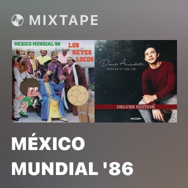 Mixtape México Mundial '86 - Various Artists