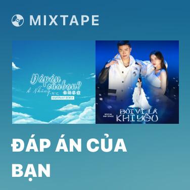 Mixtape Đáp Án Của Bạn - Various Artists