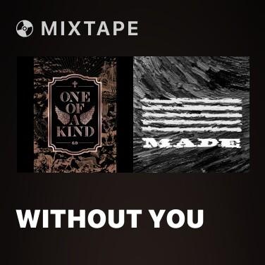 Mixtape Without You - Various Artists
