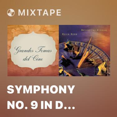 Mixtape Symphony No. 9 in D Minor, Op. 125 From