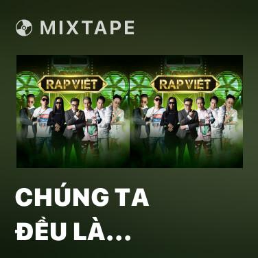 Mixtape Chúng Ta Đều Là Người Chiến Thắng (feat. R.I.C, Đạt Dope, Yuno Bigboi, Lor, Tony D. & Tez) - Various Artists
