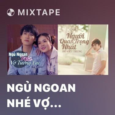 Mixtape Ngủ Ngoan Nhé Vợ Tương Lai - Various Artists