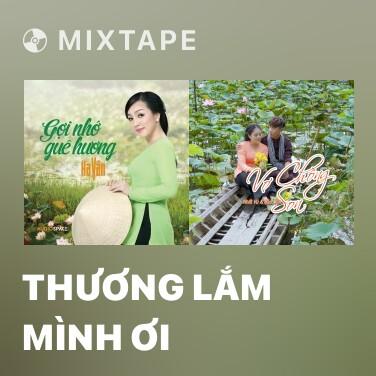 Mixtape Thương Lắm Mình Ơi - Various Artists