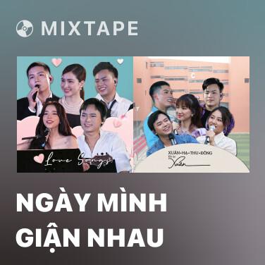 Mixtape Ngày Mình Giận Nhau