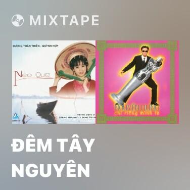 Mixtape Đêm Tây Nguyên - Various Artists