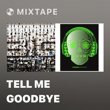 Mixtape Tell Me Goodbye - Various Artists