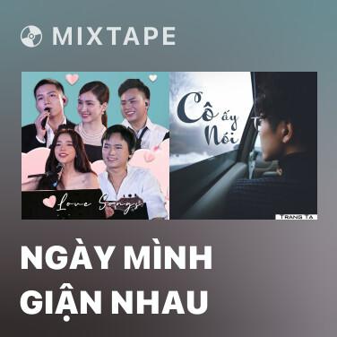Mixtape Ngày Mình Giận Nhau - Various Artists
