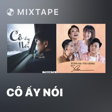 Mixtape Cô Ấy Nói - Various Artists
