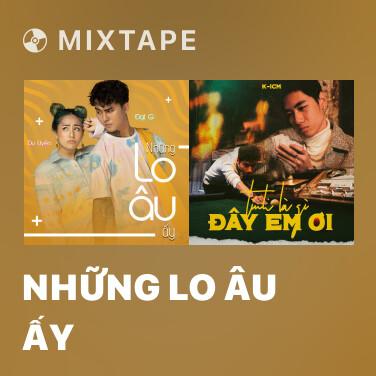 Mixtape Những Lo Âu Ấy - Various Artists