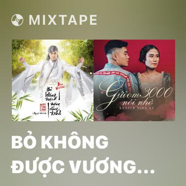 Mixtape Bỏ Không Được Vương Chẳng Đành (New Version) - Various Artists