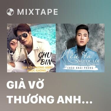 Mixtape Giả Vờ Thương Anh Được Không - Various Artists