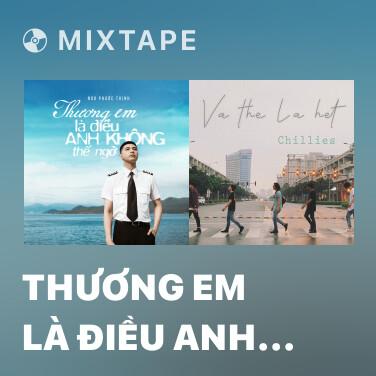 Radio Thương Em Là Điều Anh Không Thể Ngờ - Various Artists