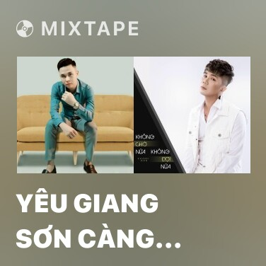 Mixtape Yêu Giang Sơn Càng Yêu Mỹ Nhân - Various Artists