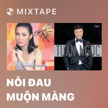 Mixtape Nỗi Đau Muộn Màng - Various Artists