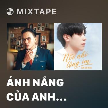 Mixtape Ánh Nắng Của Anh (Cover)