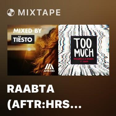Mixtape Raabta (AFTR:HRS Mixcut) - Various Artists