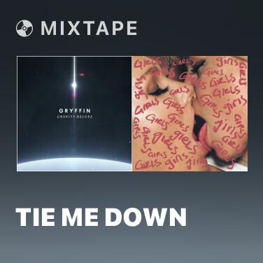Mixtape Tie Me Down - Various Artists